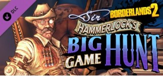 Купить Borderlands 2: Sir Hammerlock's Big Game Hunt