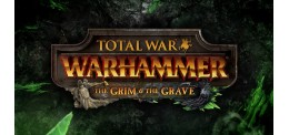 Total War : Warhammer - The Grim & The Grave