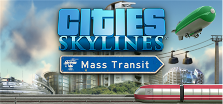 Cities Skylines: Mass Transit