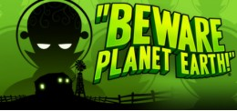 Beware Planet Earth.